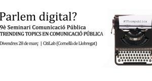 9è Seminari Comunicació Pública #TTcompublica