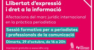 Llibertat d'expressió i dret a la informació: afectacions del marc jurídic internacional en la pràctica periodística