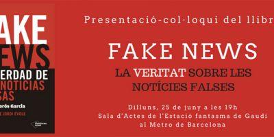 L'Associació de Comunicació Pública presenta el llibre 'Fake News, la veritat sobre les notícies falses', de Marc Amorós